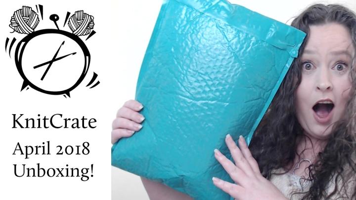 KnitCrate Unboxing April2018