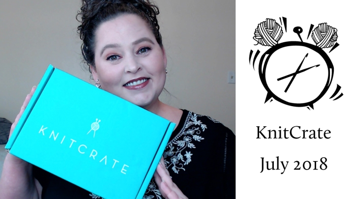 Unboxing KnitCrate Membership Box for July 2018