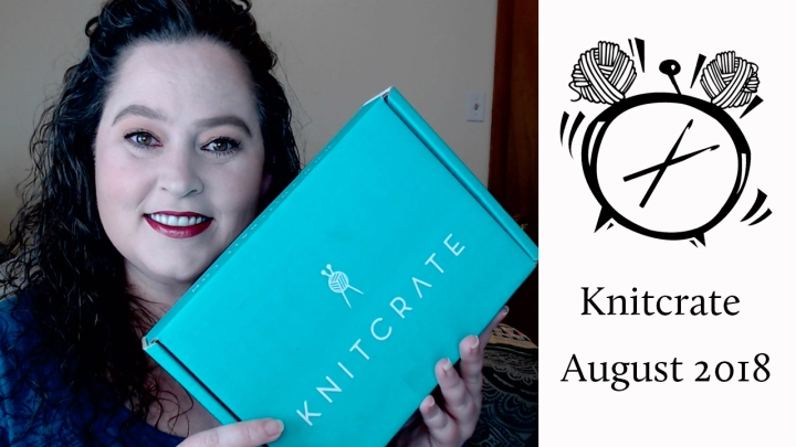 Unboxing: Knitcrate Membership August2018